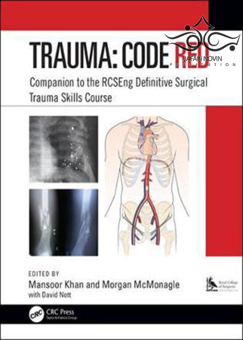 Trauma: Code Red: Companion to the RCSEng Definitive Surgical Trauma Skills Course2019 مهارت های جراحی